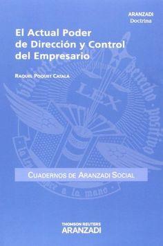 El actual poder de dirección y control del empresario / Raquel Poquet Catalá