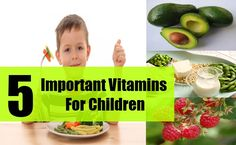 5 Important Vitamins For Children Vitamins For Kids, Baby Care, Health Care, Vegetables, Children, Food, Young Children, Boys, Kids
