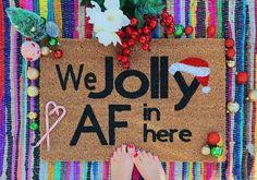 Funny Christmas Doormat, We Jolly AF Doormat, Funny Christmas Decor, Funny Christmas Gift, Funny Christmas Quotes, Christmas Doormat Funny Christmas Gifts, Christmas Quotes, Christmas Humor, Christmas Crafts, Christmas Decorations, Christmas Doormat, Distance Gifts, Funny Doormats, Hand Painted