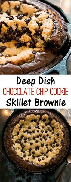Deep Dish Chocolate Chip Cookie Skillet Brownie. Combining cookies and brownies into one decadent dessert, baked in a cast iron skillet.