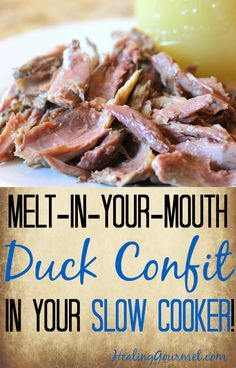 This succulent Slow Cooker Duck Confit recipe  can be made with just a few minutes of prep time - Healing Gourmet