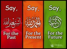 Say !! Astaghfir Allah for the past, al hamdilah praise be to Allah, in sha Allah for the future!