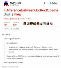 The real difference. The difference between god and obama is that god is real... gop, what even?