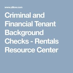 Criminal and Financial Tenant Background Checks - Rentals Resource Center