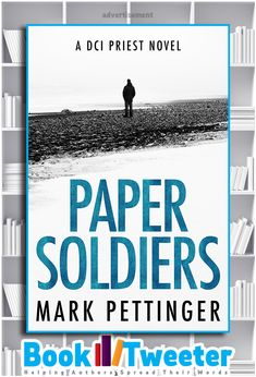 Paper Soldiers: A DCI Priest Novel by Mark Pettinger is in the BookTweeter bookstore.