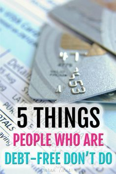 Are you striving to become debt-free? Here are 5 things that people who are debt-free don't do. :: todaysfrugalmom.com