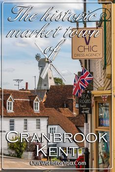 The Pin image for our post - 'The historic market town of Cranbrook in Kent, England' Europe Destinations, Europe Travel Tips, The Mermaid Inn, Travel Ideas, Travel Inspiration, Stone Street, Road Trip Europe, English Cottages, Kent England