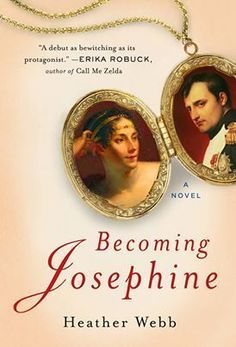 Becoming Josephine: A Novel Rating 5 Stars Author Heather Webb Read for tour. Jan. 1, 2014