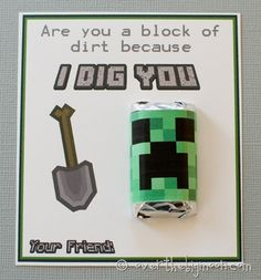 Free Printable Minecraft Valentines! 6 designs and the Creeper candy wrapper too!