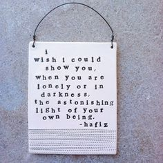 Let these words wash over you today. :: Plaque Astonishing Light Hafiz Quote by mbartstudios