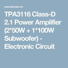 TPA3116 Class-D 2.1 Power Amplifier (2*50W + 1*100W Subwoofer) - Electronic Circuit