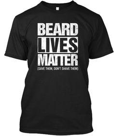 Beard Shirts For Men Beard Lives Matter Black T-Shirt Front