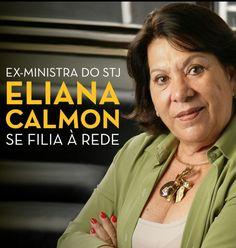 Eliana Calmon foi primeira mulher a compor o Superior Tribunal de Justiça (STJ) e realizou um trabalho exemplar como Corregedora-Geral do Conselho Nacional de Justiça (CNJ). Sua experiência e atuação corajosa no Judiciário poderá ajudar muito na luta contra a corrupção, na defesa da ética na política e da Justiça para todos.