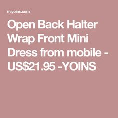 Open Back Halter Wrap Front Mini Dress from mobile - US$21.95 -YOINS