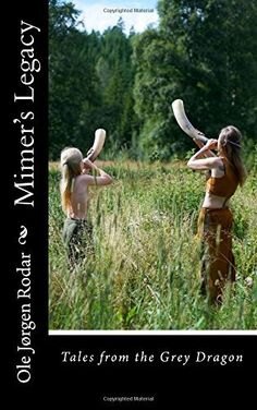 Mimer*s Legacy (Tales from the Grey Dragon) (Volume Old Warrior, Library Images, Betrayal, Book 1, Literature, Fiction, Grey, Dragon Book, Faith