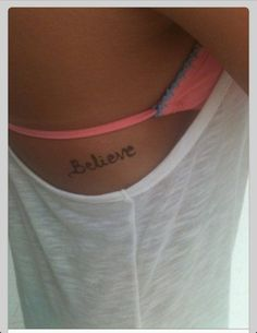 Believe tattoo•Like the placement, but with different lettering