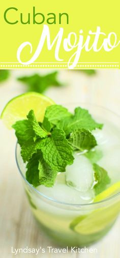 Cuban Mojito Cocktail. Learn how to create this lime, mint, and rum drink at www.lyndsaystravelkitchen.com