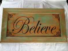 Painted Wood Believe Sign from an old door by VintageHomeLiving, $50.00