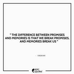 Promise Quotes, I Promise You, Epic Quotes, This Is Us Quotes, Breaking Promises Quotes, Broken Promises, Heartbroken Quotes, Memories, Let It Be