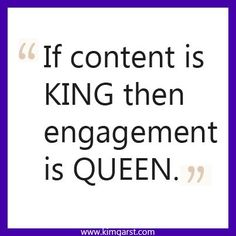 If content is king then #engagement is queen!