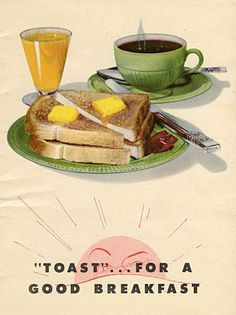 I love how upbeat and happy all the vintage food ads are. This one is for toast, for Pete's sake!