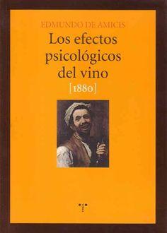 Título: Los efectos psicológicos del vino (1880) / Autor: De Amicis, Edmondo / Ubicación: FCCTP – Gastronomía – Tercer piso / Código:  G 663.2 D35