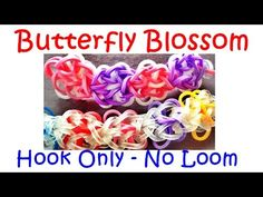 Loom Bands Bracelet Butterfly Blossom - how to make without the Rainbow Loom / Hook Only - YouTube