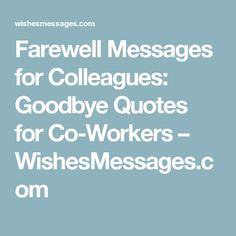 Farewell messages for a colleague thats leaving the company humor farewell messages for colleagues goodbye quotes for co workers wishesmessages m4hsunfo