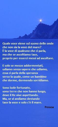 Grazie a Gabriella che mi ha ricordato questa bella poesia di Fernando Pessoa