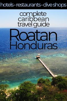 The Ultimate Travel Guide for West End, Roatan, Honduras. Includes the island's best scuba dive shops, restaurants with delicious island cuisine and the most comfortable Roatan hotels. Costa Rica, Travel Advice, Travel Guides, Travel Goals, Travel Hacks, Travel Tips, Belize, Honduras Travel, Honduras Roatan
