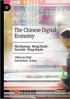The Chinese digital economy. China : CITIC Press Corporation, 2021 Market Economy, Global Economy, Political Economy, Politics, Free Market, Economic Development, Worlds Of Fun, Higher Education, Book Publishing