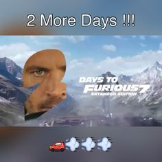 Just 2 More Days !!! Furious 7