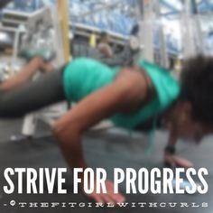 Strive for progress #fitness #fitfam #fitspo#fitfun #health #workout #personaltrainer #thefitgirlwithcurls