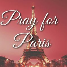 """""""Our thoughts and prayers go out to Paris. Let us all be in prayer. #prayer #faith #prayforparis"""""""