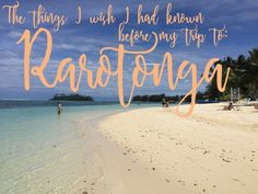 The things i wish i had known before my trip to Rarotonga