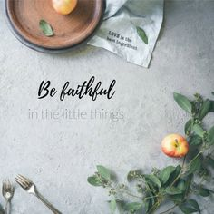 be faithful in little things