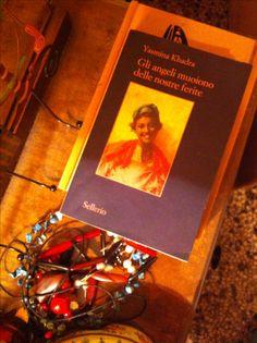 Yasmina Khadra - Gli angeli muoiono delle nostre ferite - Sellerio