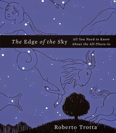 The Edge of the Sky: An Unusual and Poetic Primer on the Universe Written in the 1,000 Most Common Words in the English Language | Brain Pickings