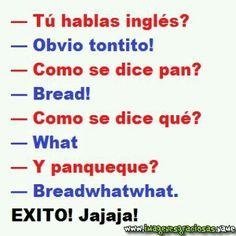 Tu hablas inglés