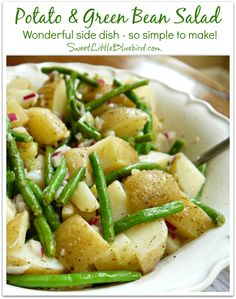 POTATO  GREEN BEAN SALAD!   Tossed in olive oil and vinegar dressing! Simple to make, so good.  Great side dish that compliments so many meals.