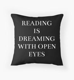 reading is dreaming with open eyes Throw Pillow