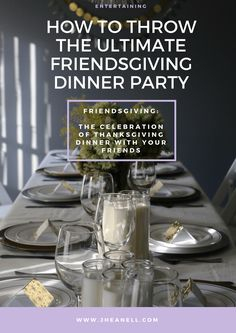 How To Throw The Ultimate Friendsgiving Dinner Party