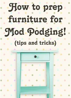 Learn how to prep furniture for Mod Podging success! These are my tried and true methods for making sure your furniture piece turns out perfectly! muebles Decoupage Furniture: How to Prep in Six Steps - Mod Podge Rocks Idées Mod Podge, Mod Podge Crafts, Fabric Crafts, Mod Podge Ideas, Upcycled Crafts, Diy And Crafts, Wood Crafts, Furniture Makeover, Diy Furniture