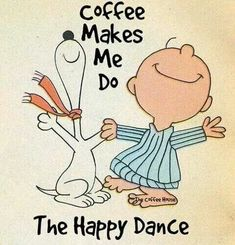 Coffee Makes Me Do the Happy Dance (from Love This Pic)