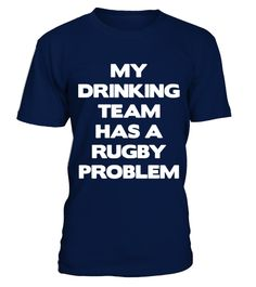 # my drinking team has a rugby problem t shirts best sport team player gift .  HOW TO ORDER:1. Select the style and color you want: 2. Click Reserve it now3. Select size and quantity4. Enter shipping and billing information5. Done! Simple as that!TIPS: Buy 2 or more to save shipping cost!This is printable if you purchase only one piece. so dont worry, you will get yours.Guaranteed safe and secure checkout via:Paypal   VISA   MASTERCARD