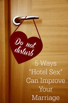 "If your marriage needs a bit of a boost, or you just want to have some fun with your husband, here are 5 ways that ""hotel sex"" may be exactly what you need. (#3 is my favorite!) Marriage tips and advice 