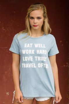 Eat Well, Work Hard, Love Truly, Travel T-Shirt- Cute Graphic Tee- $28- Trendy Online Boutique