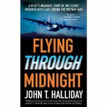 Flying Through Midnight: A Pilot's Dramatic Story of His Secret Missions Over Laos During the Vietnam War Fly App, Fear Of Flying, Vietnam War, Get Over It, Pilot, The Secret, Author, How To Get