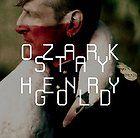 Ozark Henry - Stay Gold   - CD Nuovo Sigillato
