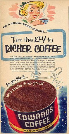 https://flic.kr/p/9foiMi | Edwards Coffee Ad, 1954 | Fresh from outer space to perk up your day! Clipped from March's Family Circle magazine.